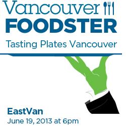 Tasting Plates Vancouver *EastVan*